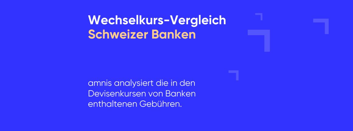 Devisenkurse Schweizer Banken im Vergleich